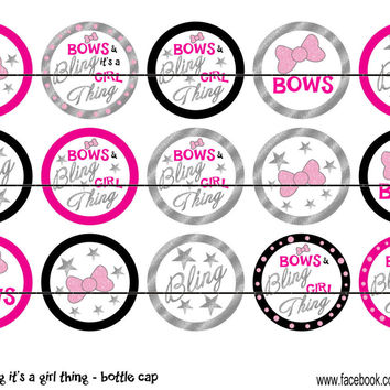 """Bows and Bling its a Girl Thing Bottle Cap Images 1"""" Circles Instant Download Digital Emailed 4x6"""