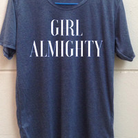 Girl Almighty Shirt Girl Almighty tshirt 5 Seconds of Summer shirt Unisex's clothing