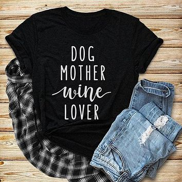 Dog Mother Wine Lover T-Shirt - Ladies Tops
