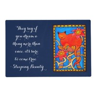 Sleeping Beauty Dream come true Quote with Cat Placemat