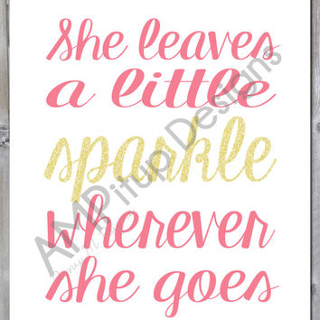 She Leaves a Little Sparkle Wherever She Goes - Instant Download - Printable - Nursery Decor - Girl's Room - Pink and Gold - Glitter