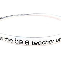 "Teacher Poem ""Lord Let Me Be a Teacher of Knowledge.."" Bangle Bracelet (B166)"