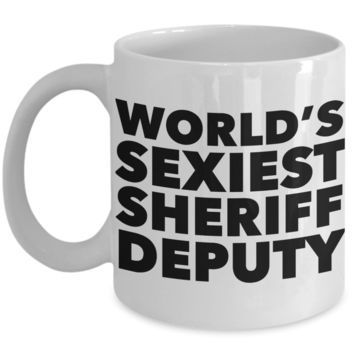 World's Sexiest Sheriff Deputy Mug Gag Gifts Ceramic Coffee Cup