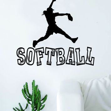 Softball Pitcher Quote Decal Sticker Vinyl Wall Room Decor Decoration Art Family Home Sports Girls Teen Baseball