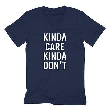 Kinda care kinda don't funny sarcastic sarcasm saying cool gift ideas for him for her  V Neck T Shirt