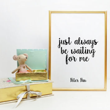 Nursery Wall Art Nursery Decor Nursery Printable Printable Quote Nursery Art Peter Pan Nursery Peter Pan Quote Typography Print