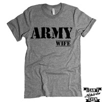 Army Wife T-shirt. Proud Army Wife. Gift Shirt. Patriotic Tee. Support the Army.