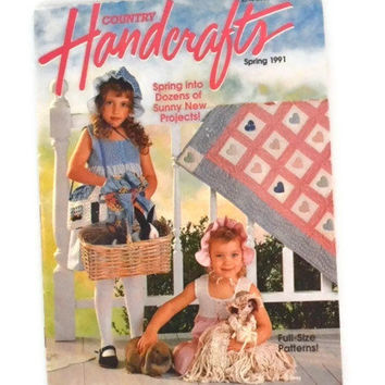 Vintage Spring 1991 Country Handcrafts Magazine, Spring Into Dozens Of Sunny New Projects, Full Size Patterns
