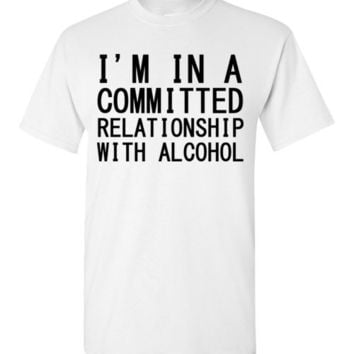 I'm In a Committed Relationship with Alcohol
