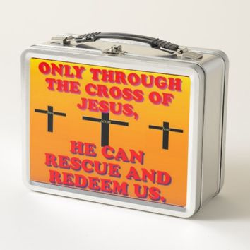 Through The Cross Of Jesus, We Are Redeemed! Metal Lunch Box