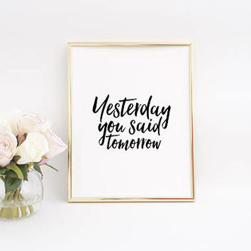 PRINTABLE ART,Yesterday You Said Tomorrow,Fitness Workout,Motivational Posters,Office Decor,Gim Decor,Office Wall Art,College graduation