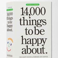 14,000 Things To Be Happy About By Barbara Ann