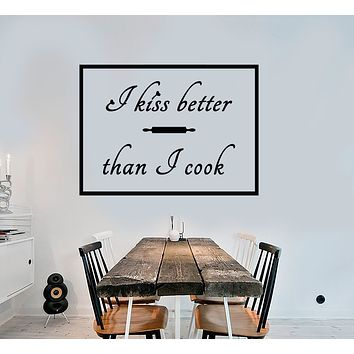 Vinyl Wall Decal I Kiss Better Than I Cook Funny Quote Kitchen Decor Stickers (3326ig)