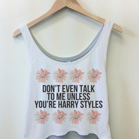Don't Talk to me Unless You're Harry Styles Crop Top