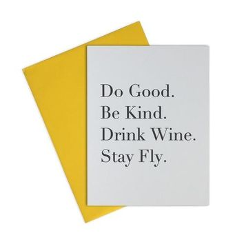 Card- Do Good, Be Kind, Drink Wine, Stay Fly
