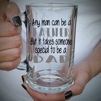 Any Man Can Be A Father But It Takes A Special Person To Be A Dad Beer Mug - Father's Day Gift