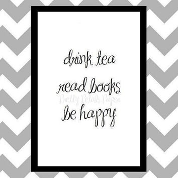 Drink Tea - Quote Art Print