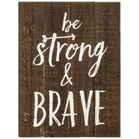 Be Strong & Brave Wood Wall Decor | Hobby Lobby | 1292820
