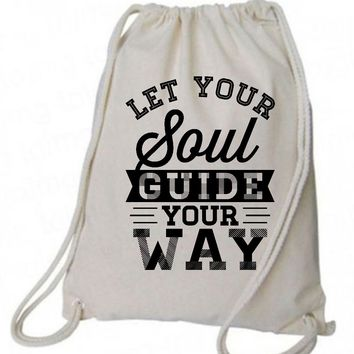 "Drawstring Gym Bag  ""Let Your Soul Guide Your Way""  Funny Workout Squatting Gift"