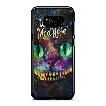 We Are All Mad Here Alice In Wonderland Samsung Galaxy S8 Plus Case