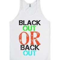 Black Out or Back Out Tank-Unisex White Tank