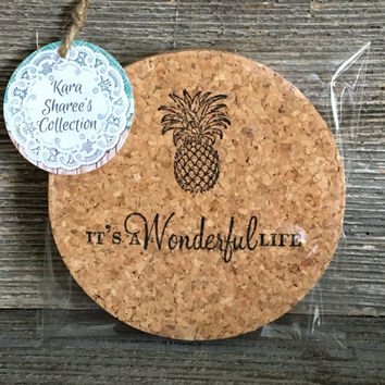 Pineapple/It's A Wonderful Life Coaster Set, Cork Coasters, Absorbent Coasters, Housewarming Gift, Hostess Gift - Item# 015