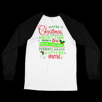 Maybe Christmas Perhaps, Means A Little Bit More Long Sleeve Raglan