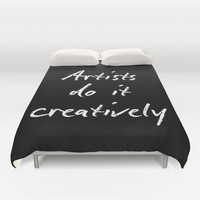 Artists Do It Creatively 2 Duvet Cover by Bohemianizm