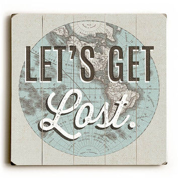Lets Get Lost by Artist Michael Mullan Wood Sign