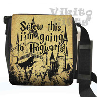 Screw this i'm going to Hogwarts - Messenger Shoulder Bag, Funny Small Bag, Harry Potter inspired, Hogwarts castle bag