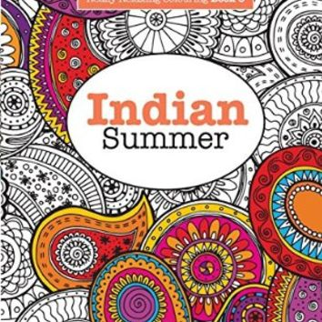Really RELAXING Colouring Book 6: Indian Summer: A Jewelled Journey through Indian Pattern and Colour (Really RELAXING Colouring Books) (Volume 6)