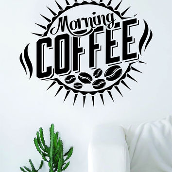 Morning Coffee Quote Wall Decal Sticker Bedroom Living Room Art Vinyl Beautiful Kitchen Cute Shop Morning