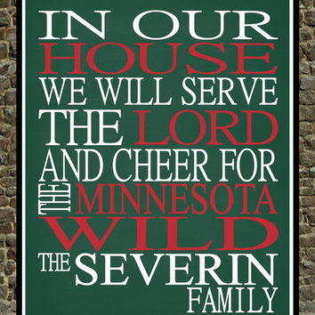 In Our House We Will Serve The Lord And Cheer for The Minnesota Wild Personalized Christian Print - sports art - multiple sizes