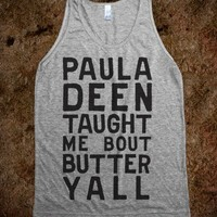 Paula Deen Taught Me Bout Butter Yall (Tank) - Summer Of Fun