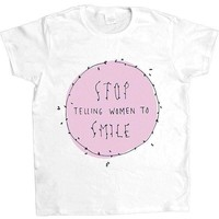 Stop Telling Women To Smile -- Women's T-Shirt