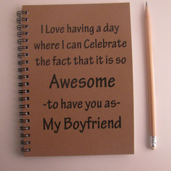 I love having a day where I can celebrate...My Boyfriend - 5 x 7 journal