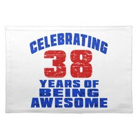 Celebrating 38 years of being awesome cloth placemat
