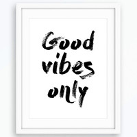 Good vibes Only Print, Typography Print, Quote Print,  Printable Art, Digital Wall Print, Wall Art, Minimalist Poster, Black and White