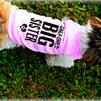 Custom Dog Tank Tops. Only Child Big Sister Dog Shirt. Small Pet Clothes. Gift for Expecting Mother.