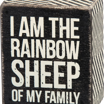 I Am The Rainbow Sheep Of My Family - Box Sign 3-in