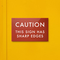 Funny Sign Fail Humor This sign has sharp edges by SignFail