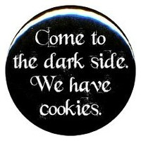 """1"""" Rude/Gothic """"Come to the Darkside, We Have Cookies"""" Button/Pin"""