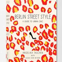 Berlin Street Style: A Guide to Urban Chic By Angelika Taschen & Sandra Semburg- Assorted One