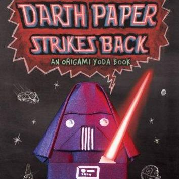 Darth Paper Strikes Back: An Origami Yoda Book