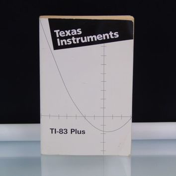 Texas Instruments TI-83 Plus Graphing Calculator Manual  User Guide Book