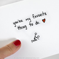 Valentine Card. You're My Favorite Thing to Do. Black, Red, White. Blank Folded Card. Mature.