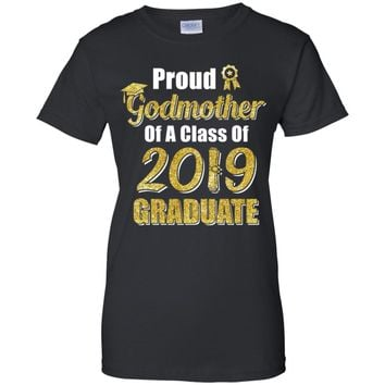 Funny Proud Godmother Of A Class Of 2019 Graduate Gift