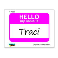 Traci Hello My Name Is Sticker