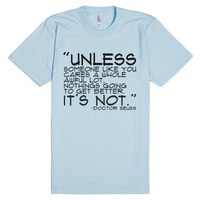 Unless someone cares-Unisex Light Blue T-Shirt