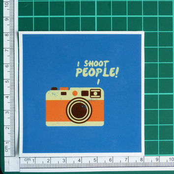 Cute I Shoot People Photographer Sticker Decal Slightly Distressed Look